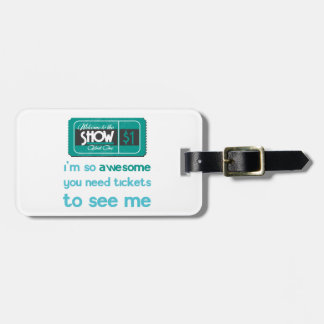 Tickets to see me bag tags