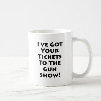 Tickets to the gun show! coffee mug