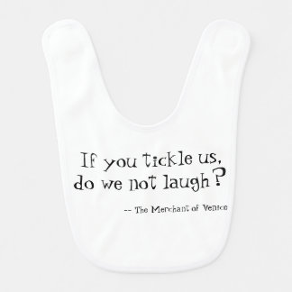 Tickle bib from The Merchant of Venice
