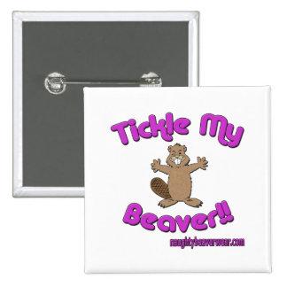 Tickle My Beaver Pinback Button