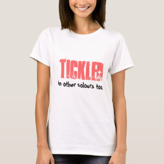 TICKLED, in other colours too. T-Shirt