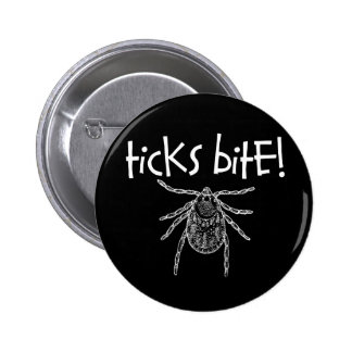Ticks Bite! Pinback Button