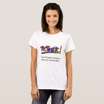 TicTastic! T-Shirt - I have Tourette Syndrome