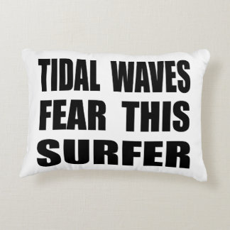 Tidal Waves Fear This Surfer Decorative Pillow