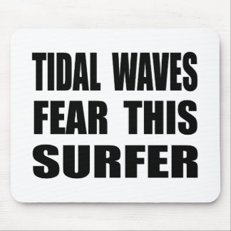 Tidal Waves Fear This Surfer Mouse Pad