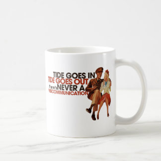 Tide goes in Tide goes out Coffee Mug