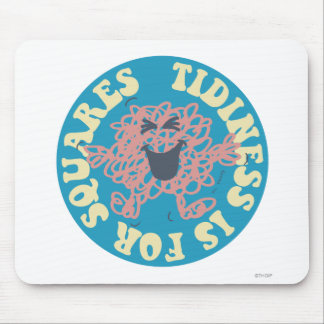 Tidiness Is For Squares Mouse Pad