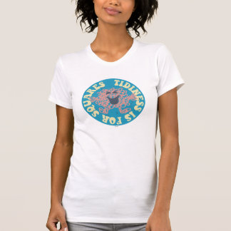 Tidiness Is For Squares T-Shirt