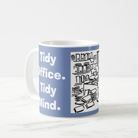 Tidy Office. Tidy Mind. Coffee Mug