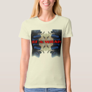 Tied Up, ITS A WRAP! T-Shirt