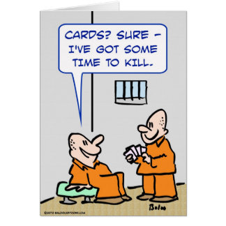 tiempo de las tarjetas de los presos para matar