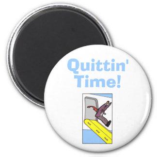 ¡Tiempo de Quittin! - Pizarrero de Steven Imán Redondo 5 Cm