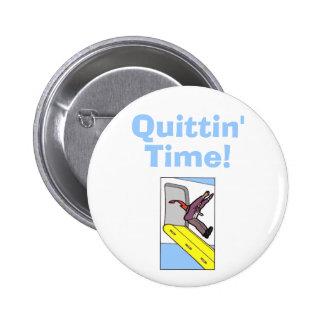 ¡Tiempo de Quittin! - Pizarrero de Steven Pin Redondo 5 Cm