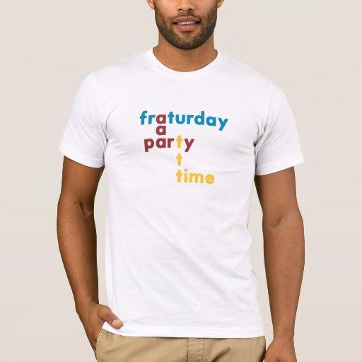 Tiempo del fiesta de Fraturday Playera