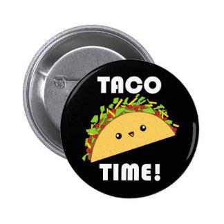 ¡Tiempo lindo del Taco del kawaii! botón Pin Redondo De 2 Pulgadas