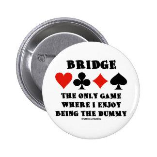 Tienda un puente sobre el único juego donde gozo e pin
