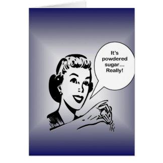 Tiene azúcar en polvo….¡Realmente! Tarjeta De Felicitación