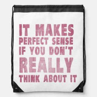 Tiene sentido perfecto si usted no piensa en él mochila