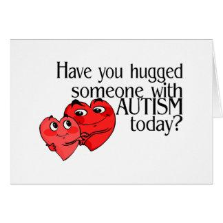 Tiene usted abrazado alguien con autismo hoy tarjeta de felicitación