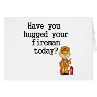Tiene usted abrazado su bombero tarjeta