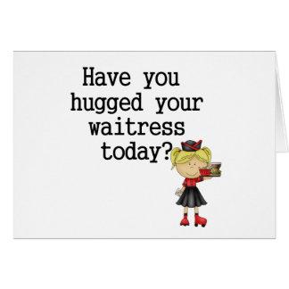 Tiene usted abrazado su camarera tarjeta