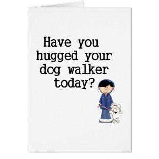 Tiene usted abrazado su caminante del perro felicitación