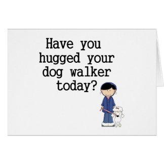 Tiene usted abrazado su caminante del perro tarjeta
