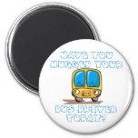 Tiene usted abrazado su conductor del autobús hoy imán de nevera