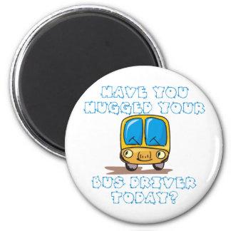 Tiene usted abrazado su conductor del autobús hoy imán redondo 5 cm