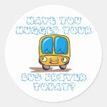 Tiene usted abrazado su conductor del autobús hoy pegatina redonda