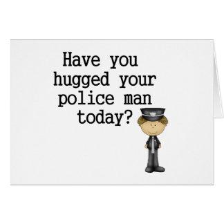 Tiene usted abrazado su hombre de la policía tarjeta
