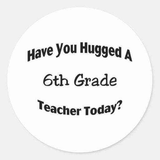 Tiene usted abrazado un 6to profesor del grado hoy etiquetas redondas
