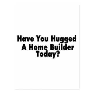 Tiene usted abrazado un constructor hoy tarjeta postal