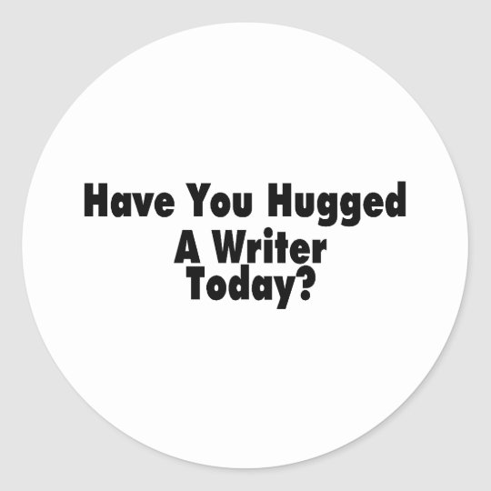 Tiene usted abrazado un escritor hoy pegatina redonda