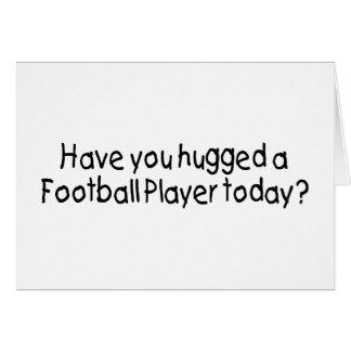 Tiene usted abrazado un futbolista hoy tarjeta de felicitación