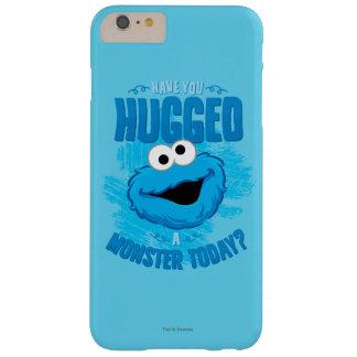 Tiene usted abrazado un monstruo hoy funda de iPhone 6 plus barely there