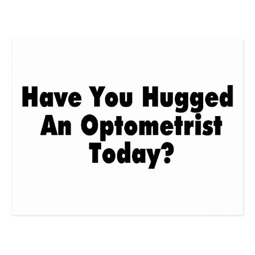 Tiene usted abrazado un optometrista hoy postal