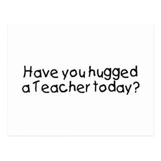 Tiene usted abrazado un profesor hoy postal