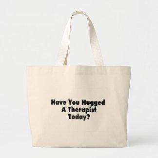 Tiene usted abrazado un terapeuta hoy bolsa tela grande