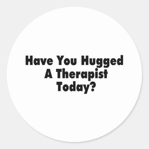 Tiene usted abrazado un terapeuta hoy etiqueta redonda