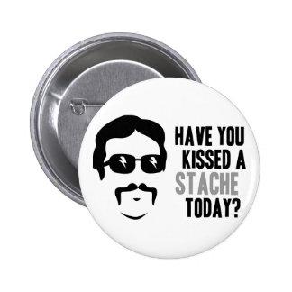 Tiene usted besado un Stache hoy Pin