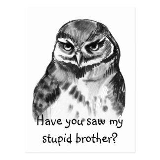 Tiene usted vio a mi hermano estúpido - madriguera tarjetas postales