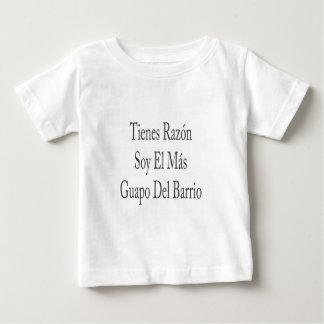 Tienes Razon Soy El Mas Guapo Del Barrio T-shirts