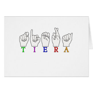 TIERA  ASL FINGERSPELLED NAME SIGN CARD
