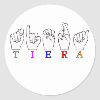TIERA  ASL FINGERSPELLED NAME SIGN CLASSIC ROUND STICKER