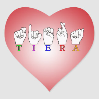 TIERA  ASL FINGERSPELLED NAME SIGN HEART STICKER