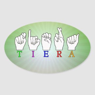 TIERA  ASL FINGERSPELLED NAME SIGN OVAL STICKER