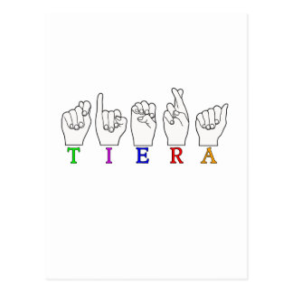 TIERA  ASL FINGERSPELLED NAME SIGN POSTCARD