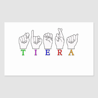 TIERA  ASL FINGERSPELLED NAME SIGN RECTANGULAR STICKER