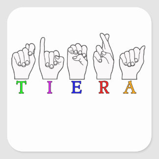TIERA  ASL FINGERSPELLED NAME SIGN SQUARE STICKER